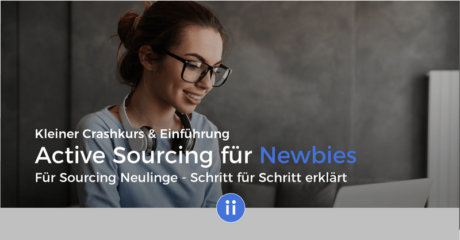 E-Learning mit Zertifikat - DigiPros - Crashkurs für Active Sourcing Newbies - Intro